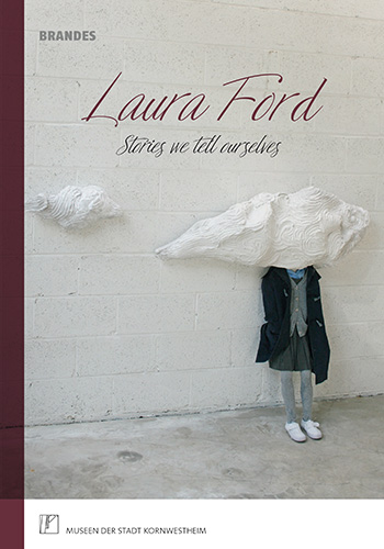 Laura Ford: Stories we tell ourselves