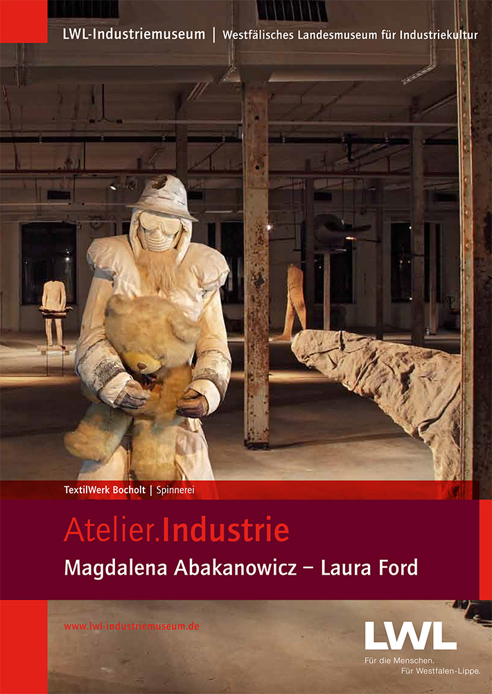Atelier.Industrie: Magdalena Abakanowicz – Laura Ford
